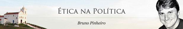 Ética na Política - Bruno Pinheiro